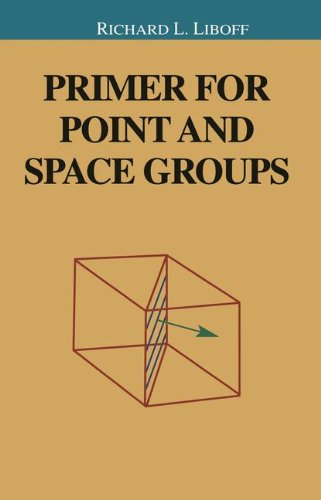 Primer for Point and Space Groups (Undergraduate Texts in Contemporary Physics)