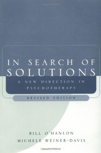 Book cover from By Bill O\Hanlon - In Search of Solutions: A New Direction in Psychotherapy: 2nd (second) Edition by Michele Weiner-Davis, William Hudson O\Hanlon Bill O\Hanlon