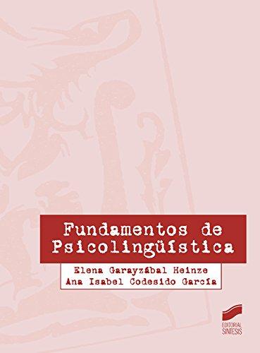 Descargar Libro Fundamentos De Psicolingüística Elena/codesido, Ana Isabel Garayzábal Heinze