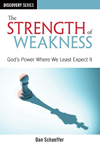 82e52c8bb63946 The Strength of Weakness - Discovery Series  God s Power Where We Least  Expect It by