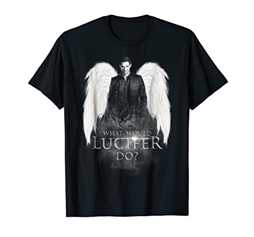 What Would Lucifer Do - Lucifer Shirt For Fans