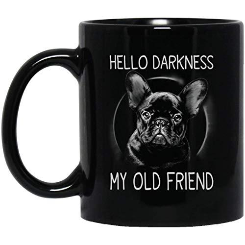 Halloween Hello Darkness My Old Friend French Bulldog Coffee Mug - 11oz Grade A Quality Ceramic Black Ceramic Mug/Cup - Gift For French Bulldog Lovers (Hello Bulldog)