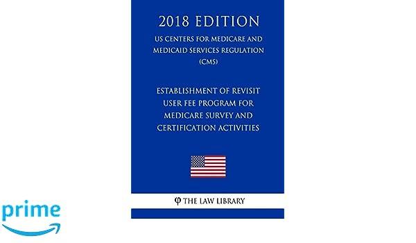 Establishment of Revisit User Fee Program for Medicare