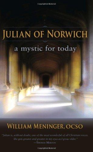 Julian of Norwich: A Mystic for Today (Julian Of Norwich A Mystic For Today)