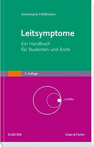 Leitsymptome: Ein Handbuch für Studenten und Ärzte (Kurzlehrbücher)