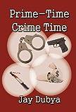 Prime-Time Crime Time, Jay Dubya, 1618634518