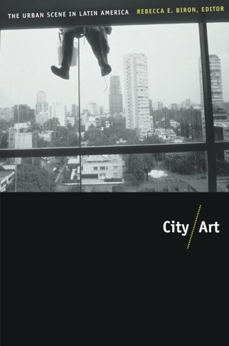 City/Art: The Urban Scene in Latin America