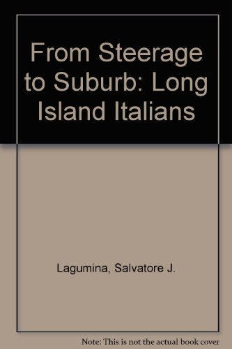 From Steerage to Suburb: Long Island Italians -