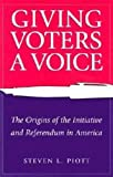 img - for Giving Voters a Voice: The Origins of the Initiative and Referendum in America book / textbook / text book