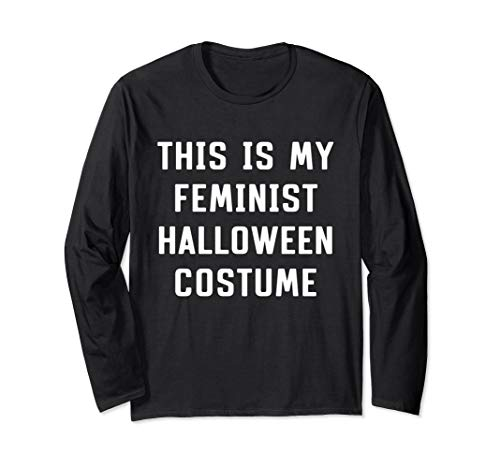 Easy Feminist Costumes - This Is My Feminist Costume Halloween Lazy Easy Long Sleeve