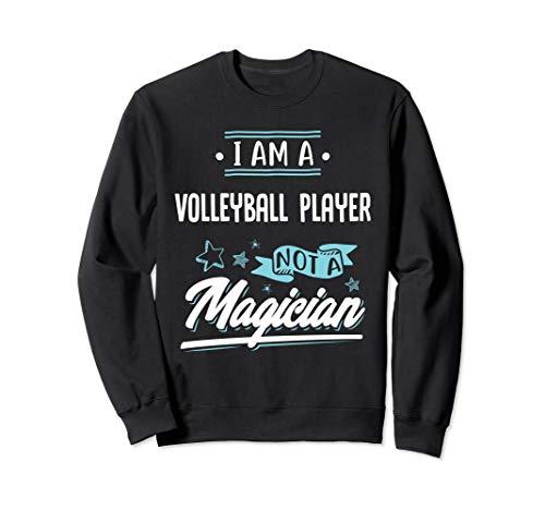 - I am a Volleyball Player not a Magician Gift Sweatshirt