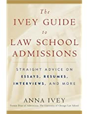 The Ivey Guide to Law School Admissions: Straight Advice on Essays, Resumes, Interviews, and More: Written by Anna Ivey, 2005 Edition, (1st Edition) Publisher: Harcourt, Inc. [Paperback]
