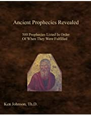 Ancient Prophecies Revealed: 500 Prophecies Listed In Order Of When They Were Fulfilled