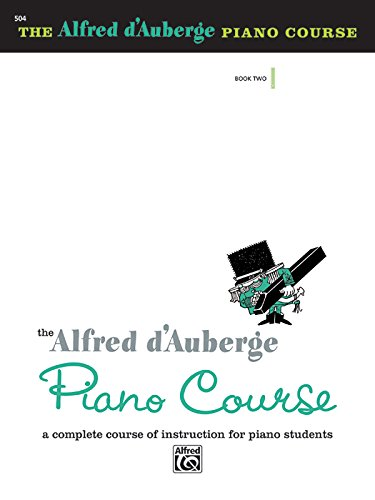 Alfred d'Auberge Piano Course Lesson Book, Bk 2: A Complete Course of Instruction for Piano (Alfred Publishing Piano)