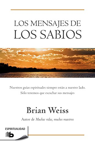 Los mensajes de los sabios / Messages from the Masters (Spanish Edition) Brian Weiss