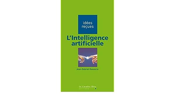lintelligence artificielle idees recues sur lintelligence artificielle