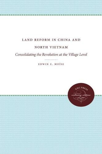 Download Land Reform in China and North Vietnam: Consolidating the Revolution at the Village Level pdf epub