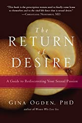 The Return of Desire: A Guide to Rediscovering Your Sexual Passion