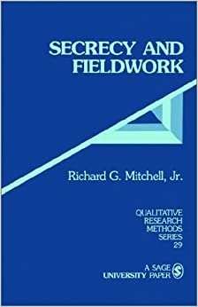 Secrecy and Fieldwork (Qualitative Research Methods) by Richard G. Mitchell Jr. (1993-01-01)