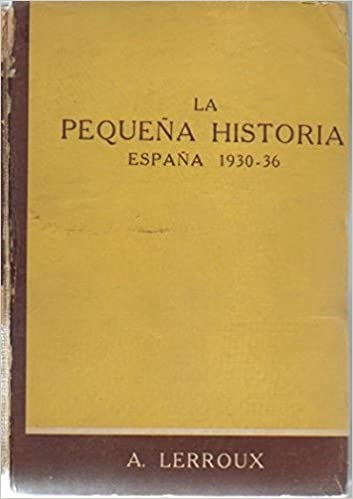 LA PEQUEÑA HISTORIA DE ESPAÑA. APUNTES PARA LA HISTORIA GRANDE ...