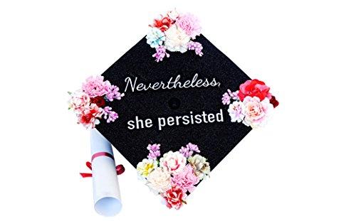 (Handmade Graduation Cap Topper Gift for Her Graduation Gift Graduation Cap Decorations, Nevertheless She)