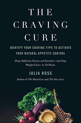 The Craving Cure: Identify Your Craving Type to Activate Your Natural Appetite Control