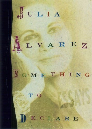 Something to Declare by Alvarez, Julia(August 1, 1998) Hardcover