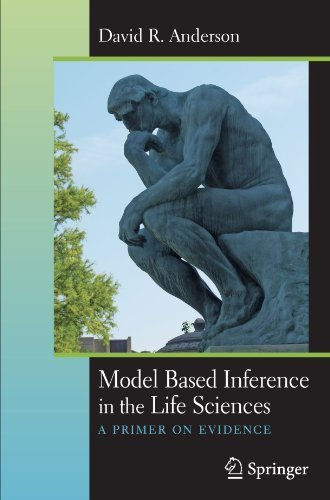 Read Online Model Based Inference in the Life Sciences: A Primer on Evidence by David R. Anderson (2010-06-11) pdf epub