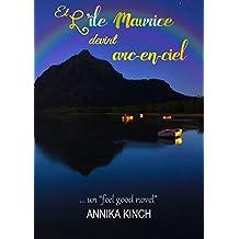 Et l'Île Maurice devint arc-en-ciel: Illustré par 52 superbes photos (French Edition)