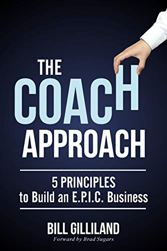 The Coach Approach: 5 Principles to Build an E.P.I.C. Business (English Edition)