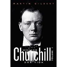 Churchill: uma vida – Vol. 1