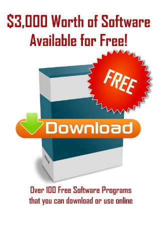 $3,000 Worth of Software Available for Free: 100+ free software programs that you can download or use online. (English Edition)