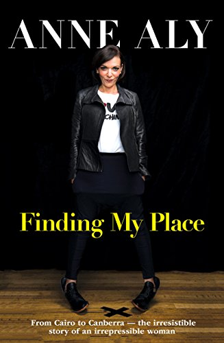 Finding My Place: From Cairo to Canberra - the irresistible story of an irrepressible woman