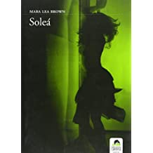 Solea (Spanish Edition): Mara Lea Brown: 9788496357716: Amazon.com: Books