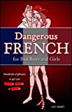 Dangerous French