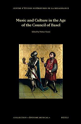 Music and Culture in the Age of the Council of Basel (Centre d'etudes Superieures de la Renaissance Universite Francois-Rabelais de Tours)