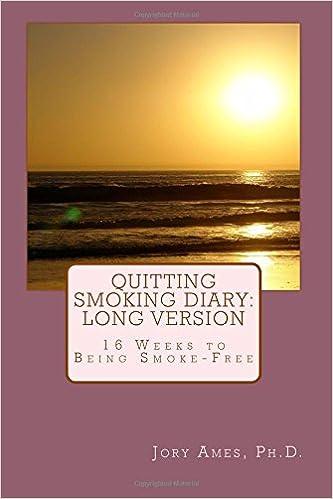 Quitting Smoking Diary: LONG VERSION: 16 Weeks to Being Smoke-Free