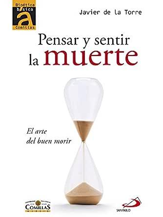 Pensar y sentir la muerte: El arte del buen morir eBook: de la Torre, Javier, España, Editorial San Pablo: Amazon.es: Tienda Kindle