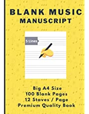 Blank Music Manuscript Book A4 Size: 12 Staves per Page with 100 High Quality Premium Pages with Space for Song Tile Name, Date & Notes   Used for Standard Music Notes and Staff Paper Songwriting Journal (Notebook for Musicians)