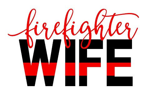 Personalized Custom Firefighter Wife Decal Sticker for Laptop Phone Car Yeti RTIC Tumbler or Cup