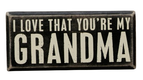 Primitives by Kathy Box Sign, You're My Grandma, 5.5-Inch by 2.5-Inch