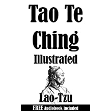 Tao Te Ching: Illustrated & Comes with a Free Audiobook