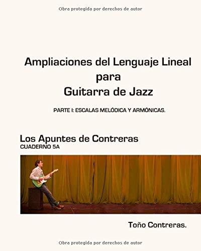 Ampliaciones del Lenguaje Lineal para Guitarra de Jazz. Parte I ...