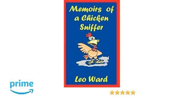 Memoirs of a Chicken Sniffer