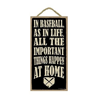 SJT ENTERPRISES, INC. in Baseball, as in Life, All The Important Things Happen at Home 5  x 10  Wood Sign Plaque (SJT94155)