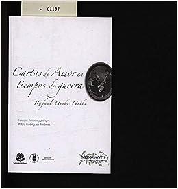 CARTAS DE AMOR EN TIEMPOS DE GUERRA: Rafael URIBE URIBE ...