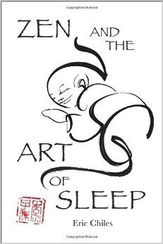 Zen and the Art of Sleep