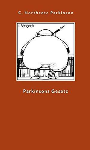 Parkinsons Gesetz und andere Untersuchungen über die Verwaltung (Geschenkbuchreihe)