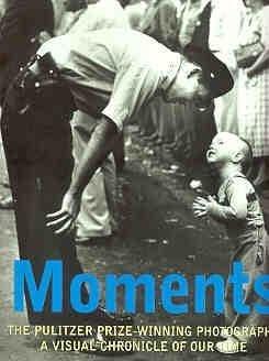 Moments: Pulitzer Prize Winning Photography (Spanish Edition)