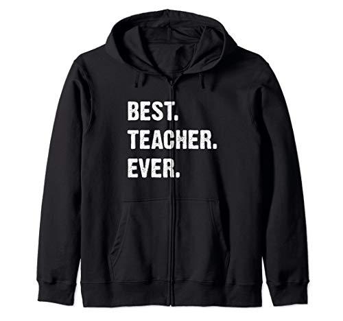 Best Teacher Ever Teacher Appreciation Zip Hoodie